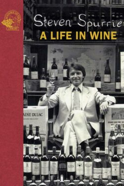 Spurrier A Life in Wine